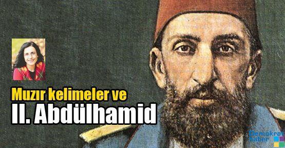 Muzır kelimeler ve II. Abdülhamid