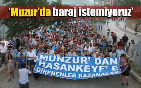 'Muzur'da baraj istemiyoruz'