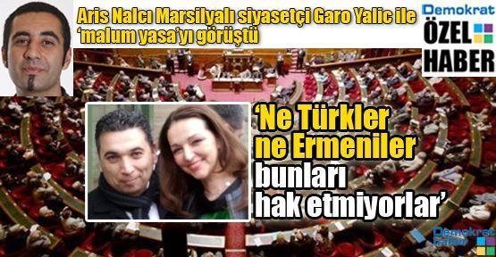 'Ne Türkler ne Ermeniler bunları hak etmiyorlar'