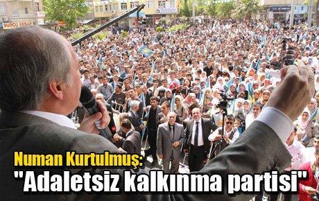 "Numan Kurtulmuş: ""Adaletsiz kalkınma partisi"""