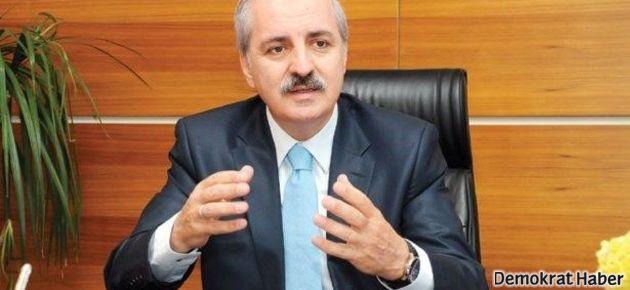 Numan Kurtulmuş: Adana Valisi Türkiye'yi rencide etti