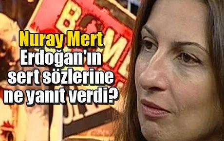 Nuray Mert Erdoğan'ın sert sözlerine ne yanıt verdi?