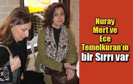 Nuray Mert ve Ece Temelkuran'ın bir Sırrı var