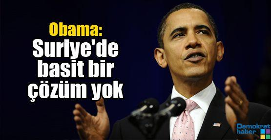 Obama: Suriye'de basit bir çözüm yok