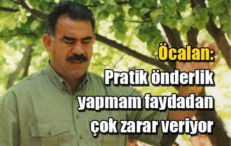 Öcalan: Pratik önderlik yapmam faydadan çok zarar veriyor