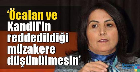 'Öcalan ve Kandil'in reddedildiği müzakere düşünülmesin'