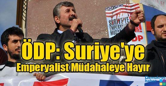 ÖDP: Suriye'ye Emperyalist Müdahaleye Hayır