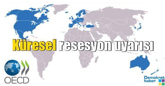 OECD'den küresel resesyon uyarısı