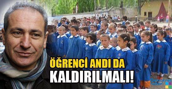 ÖĞRENCİ ANDI DA KALDIRILMALI!