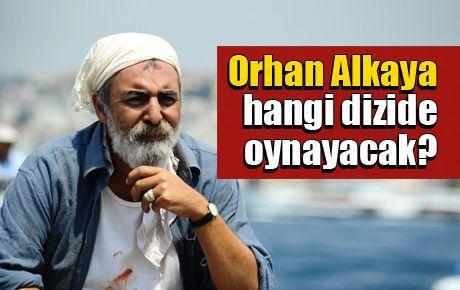 Orhan Alkaya hangi dizide oynayacak?