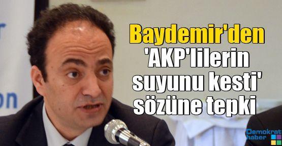 Osman Baydemir'den 'AKP'lilerin suyunu kesti' sözüne tepki