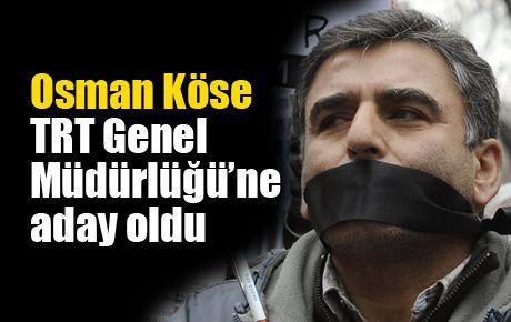 Osman Köse TRT Genel Müdürlüğü'ne aday oldu