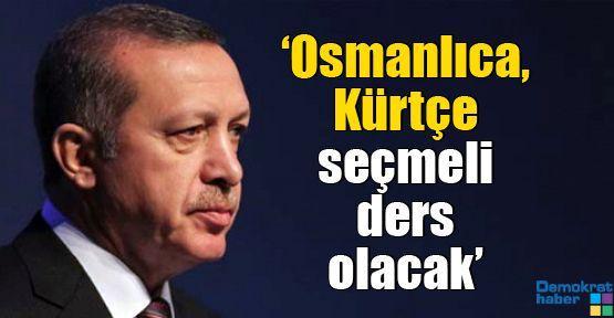 'Osmanlıca, Kürtçe seçmeli ders olacak'