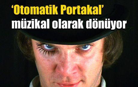 'Otomatik Portakal' müzikal olarak dönüyor