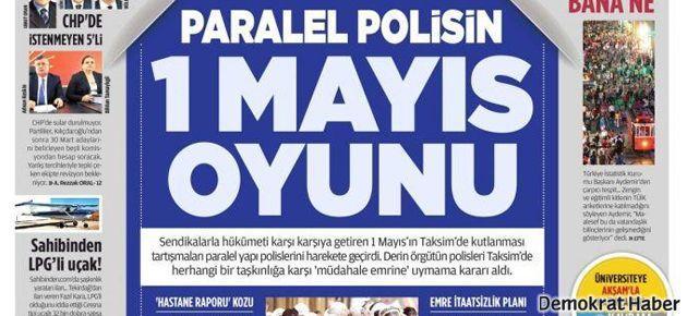 'Paralel polisler 1 Mayıs'ta gaz sıkmayarak Taksim'i açacak'