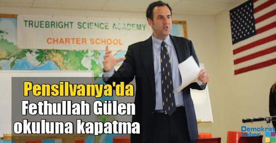 Pensilvanya'da Fethullah Gülen okuluna kapatma