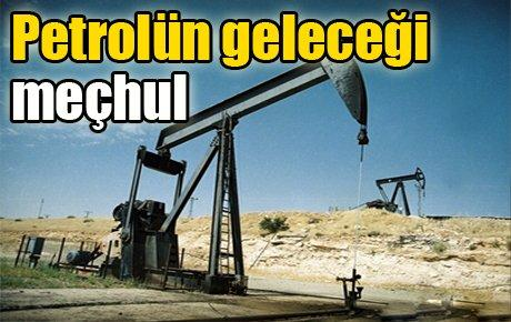 Petrolün geleceği meçhul