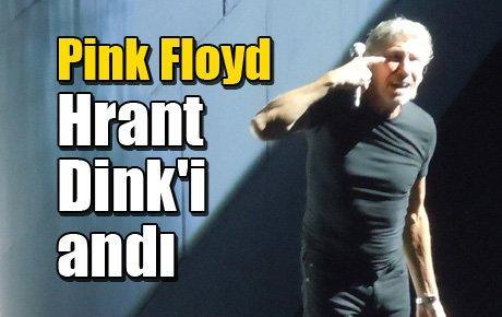 Pink Floyd Hrant Dink'i andı