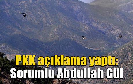 PKK açıklama yaptı: Sorumlu Abdullah Gül