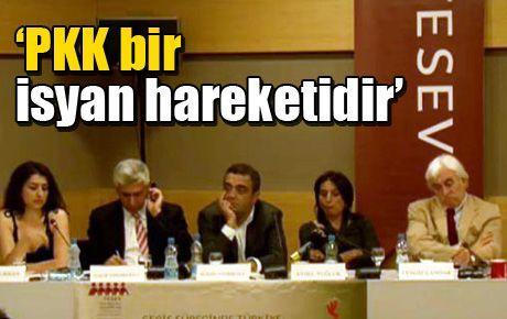 'PKK bir isyan hareketidir'