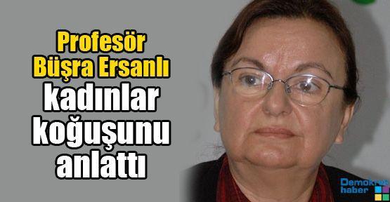 Profesör Büşra Ersanlı kadınlar koğuşunu anlattı