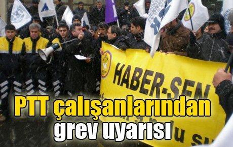 PTT çalışanlarından grev uyarısı