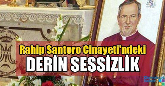 Rahip Santoro Cinayeti'ndeki DERİN SESSİZLİK