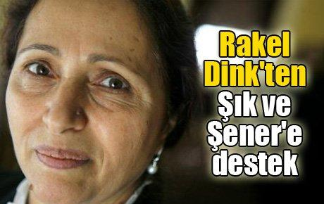Rakel Dink'ten Şık ve Şener'e destek