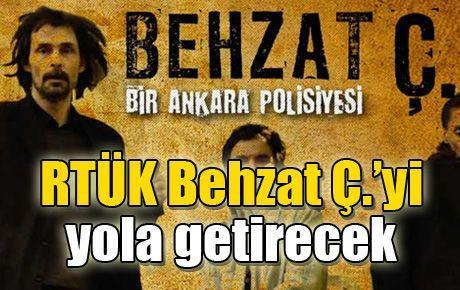 RTÜK Behzat Ç.'yi 'yola' getirecek