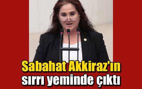 Sabahat Akkiraz'ın sırrı yeminde çıktı