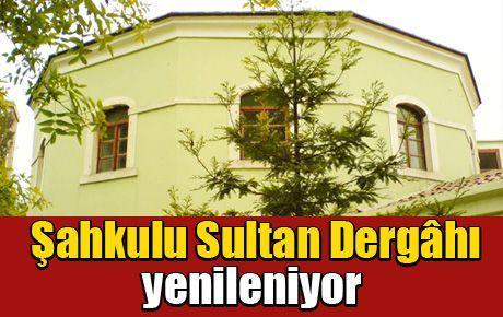 Şahkulu Sultan Dergahı yenileniyor