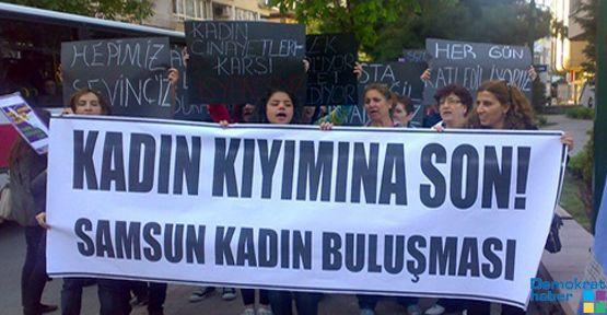 Samsun'lu kadınlar isyan etti