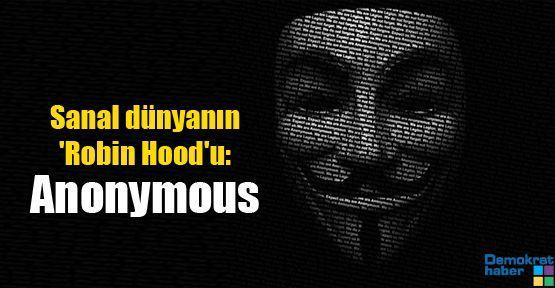 Sanal dünyanın 'Robin Hood'u: Anonymous