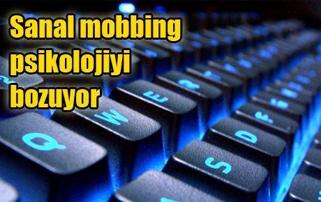 Sanal mobbing psikolojiyi bozuyor