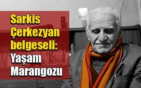 Sarkis Çerkezyan belgeseli: Yaşam Marangozu