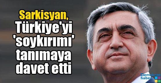 Sarkisyan, Türkiye'yi 'soykırımı' tanımaya davet etti