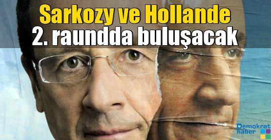 Sarkozy ve Hollande 2. raundda buluşacak