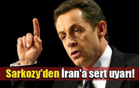 Sarkozy'den İran'a sert uyarı!