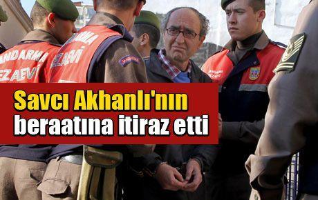 Savcı Akhanlı'nın beraatına itiraz etti