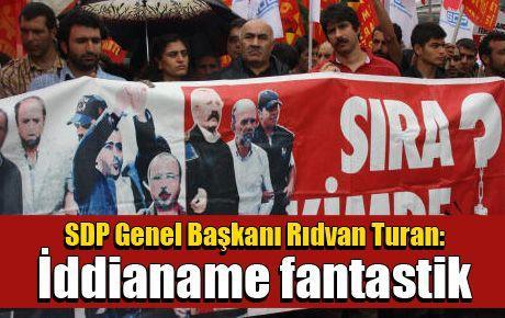 SDP Genel Başkanı Rıdvan Turan: İddianame fantastik