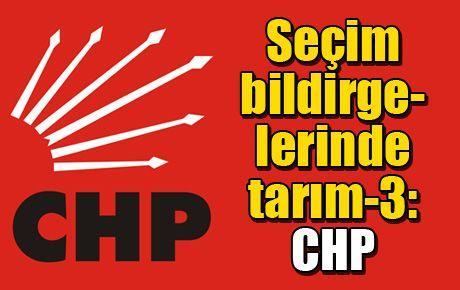 Seçim bildirgelerinde tarım-3: CHP