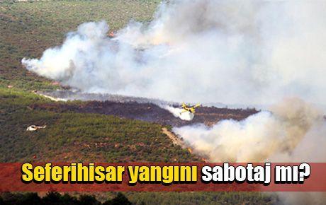 Seferihisar yangını sabotaj mı?