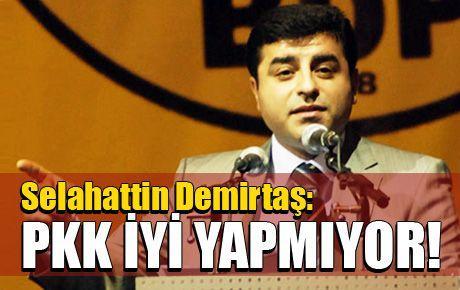 Selahattin Demirtaş: PKK iyi yapmıyor