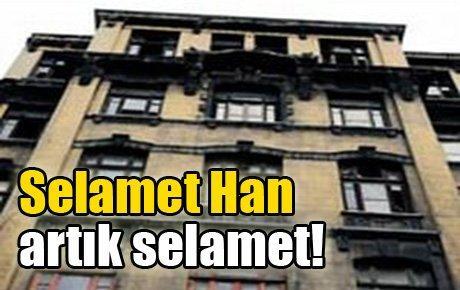 Selamet Han artık selamet!