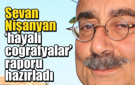 Sevan Nişanyan'dan 'hayali coğrafyalar' raporu