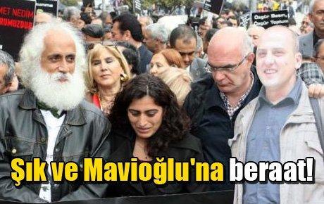 Şık ve Mavioğlu'na beraat!