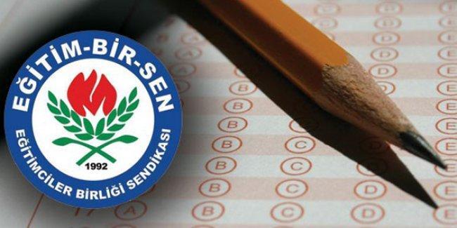 Sınavlarda Eğitim Bir-Sen üyesi öğretmen ve idarecilere öncelik