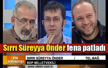 Sırrı Süreyya Önder fena patladı