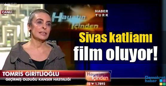 Sivas katliamı film oluyor!