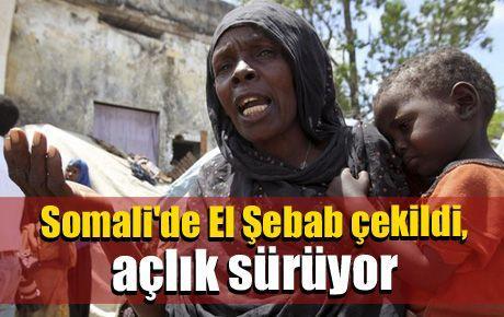 Somali'de El Şebab çekildi, açlık sürüyor